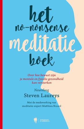 No nonsense meditatieboek. Over hoe bewustzijn je mentale en fysieke gezondheid kan versterken